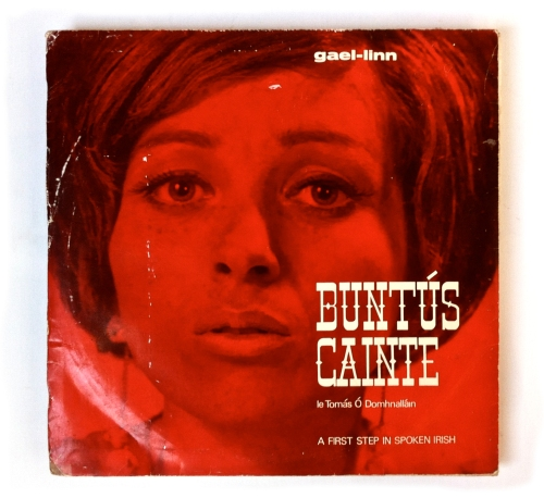 The photo shows the cover of the Buntús Cainte record label released by Gael Linn in the 1960s.I - Ciarán Walsh of www.curator.ie - was in the attic the other day looking for records to play on a recently recovered record player when I came across an ancient copy of Buntús Cainte, the Irish language instructional programme that was broadcast by Radio Teilfís Éireann --  the national radio (Raidió) and television (Teilifís) station of Ireland (Éireann) –  from 1967 to 1969. Gael Linn issued the record to complement the series.